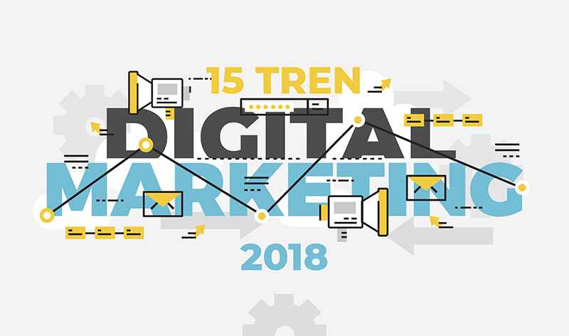 15 tren digital marketing di tahun 2018