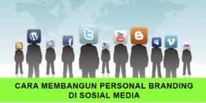 7 Cara Membangun Personal Branding di Media Sosial (Medsos)