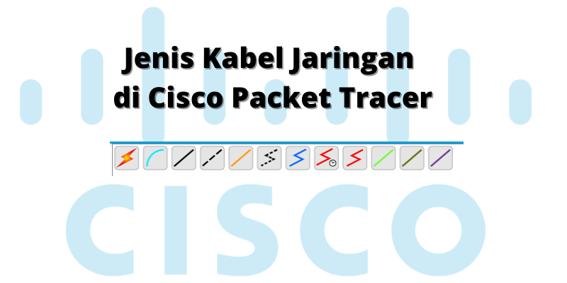 jenis kabel jaringan di cisco packet tracer