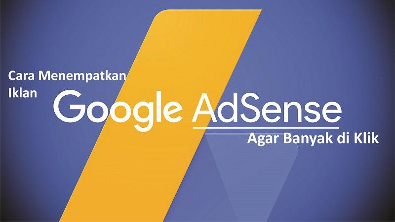 Cara Menempatkan Google AdSense Agar Banyak di Klik