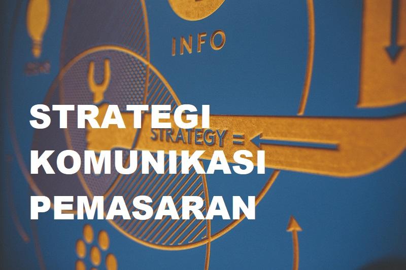 pentingnya strategi komunikais pemasaran