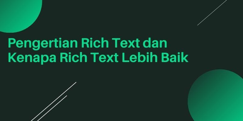 Pengertian Rich Text dan Kenapa Rich Text Lebih baik